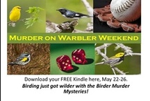 Birder Murder #2 - Murder on Warbler Weekend / The second book in the Bob White Birder Murder Mystery series!