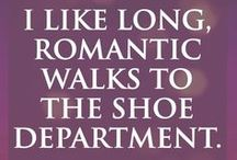 Shoe Humour / Shoe people are well known for their sense of fun and love of highjinks. Share a smile and have some fun out there!