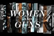 Women and Guns / MarieClaire.com presents #WomenAndGuns / by Marie Claire