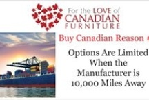 For the LOVE of Canadian Furniture / Top Reasons why it is better to buy furniture that is made, produced, manufactured or assembled in Canada. SHARE THE LOVE