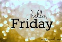 Friday Quotes! / Friday is the best day of the week. Lets celebrate it with a collection of quotes!