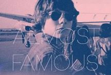 ALMOST FAMOUS / Favorite quotes, photos and artwork from one of the best stories ever told about music.