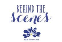 Behind the Scenes / Take a peek behind the scenes that makes me and Blue Flower Art who we are.  http://blueflowerart.com