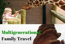 Multigenerational Travel Destinations / Where to take your family, grandkids, adult children on vacation Multigenerational travel destinations