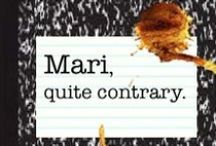 Mari, Quite Contrary / It's a Pinterest board for my blog! / by Mari Farthing