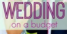 Plan a Wedding on a Budget / Frugal brides have ways to save on every aspect of their weddings. Get all their money-saving secrets here!