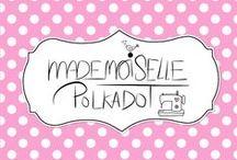 Mademoiselle Polkadot / Selbst gezaubertes. Genähtes, Gehäkeltes und Gebasteltes.