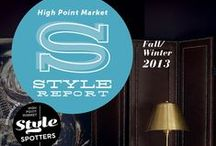 Winter 2013-2014 Style Report / Fall 2013 Style Spotter selected trends To download the report, visit: http://www.highpointmarket.org/resources/market-style-reports