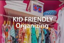 Kid Friendly Organizing Tips | Organized Living / Simple tips for organizing your kids closet, bedroom or playroom. #organizedliving #homeorganization / by Organized Living