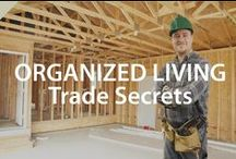 Organized Living | Trade Secrets / by Organized Living