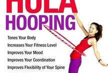 Hula Hooping *Bonnie's Heart and Home* / Hoola Hooping benefits and information