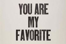 You Are My Favorite :)  / by Cathryn Smith