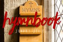 Sunday HymnBook / Hymn lyrics, verses, and old churches inspiring our weekly Sunday Hymnbook series.