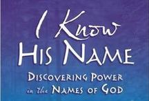 I Know His Name / I Know His Name - Discovering Power in the Names of God Bible Study from Wendy Blight