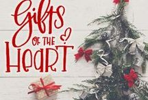 Gifts of the Heart / Giving the beautiful gifts of our heart at the holidays.