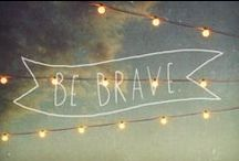 I will be BRAVE / I have chosen BRAVE as my word for 2014. I will be brave; I will fearlessly, passionately pursue my calling and God Sized dream with a brave, bold heart, resting and trusting in my Father alone <3