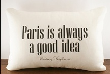 Paris / I hope to spend some quality time in Paris one day soon!