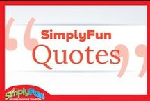 SimplyFun {Quotes} / by SimplyFun