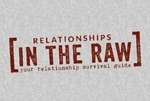 Relationships in the Raw / Relationship tips and Advice from Jennine Estes MFT and from her blog Relationshipsintheraw.com / by Estes Therapy - San Diego Counseling