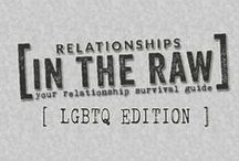 Gay Relationships in the Raw / Gay and Lesbian Relationship tips and advice from Jennine Estes, MFT and from her blog RelationshipsInTheRaw.com | #LGBT #LGBTQ / by Estes Therapy - San Diego Counseling