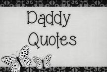 › Daddy Quotes. / › beautiful quotes for all the great and wonderful dad's, specially my kid's daddy ♥