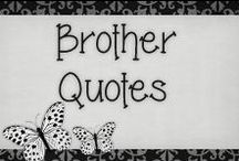 › Brother Quotes. / › Brother Quotes.