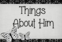 › Things About Him. / things i love about him ♥