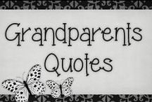 › Grandparents Quotes / Quotes dedicated to all the grandmas and grandpas...