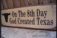 Texas / by Joyce Schilling-noel