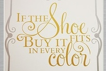 Shoes / Cinderella is proof that a new pair of shoes can change a girls life.