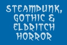 ☞ Steampunk, gothic & eldritch horror / Steampunk, gothic & eldritch horror ❦ Wherein Conan-Doyle, Gatiss, Lovecraft, Moffat, Moore, Shelley, Stoker, Verne, Wells, et al. cross paths in an Age of Empire (1875–1914 ±) that never was! / by Ant Allan