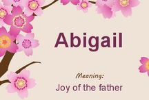 For Abigail / by Rose Vining