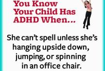 You Know You Have ADHD When... / ADHD adults and parents of ADHD kids share ADHDisms, highlighting the the funny side of living with attention deficit symptoms.