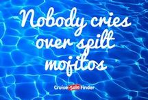 Cruise Sale Finder-isms / Cruising is always on our mind and these sayings are close to our cruise-loving hearts!