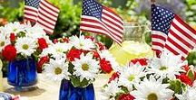 For the Fourth of July / A red, white and blue collection of 4th of July tips to make your Independence Day a holiday you'll never forget.