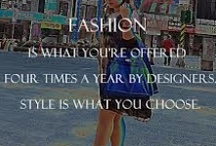Passion for Fashion! / Wear it well, or dream about it ;-) / by Nancy Mleczko