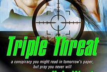 4. Triple Threat,  Pure Genius Series, Book 4 / Triple Threat, a conspiracy you might read in tomorrow's paper, but pray you never will. An adventure that spans the Pacific Northwest, from the shores of the Olympic Peninsula to the mountains of Whistler, BC. Releases Nov 14, 2014