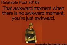 That's Awkward / by Chelsea Heitmann