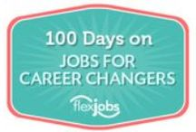 100 Days on Jobs for Career Changers / FlexJobs Launches Campaign To Help Career Changers / by FlexJobs