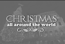 World Christmas ✈❄ / Celebrate the joy of the season all around the world. / by Lolly Christmas