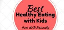 Best Healthy Eating with Kids Tips / Find out what to feed your kids when you want them to eat healthy. Family friendly recipes and tips here.