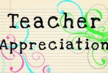 Teacher Appreciation / by Ashley Johnson