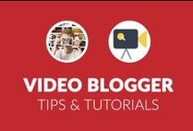 Video Blogger Tips & Tutorials