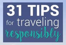 Responsible Travel Tips / Whether you're away for a week or for a year, traveling responsibly will not only enrich your experience but will benefit the local community. These are ways to give back to the places you travel and leave the smallest footprint.