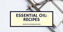 ESSENTIAL OILS: Oily Recipes
