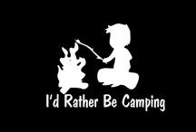 Camping Anyone?? / by Pamela Brown