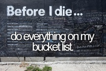 what i want to do before i die  / by Samantha Meadors