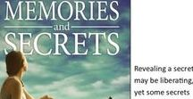 Memories & Secrets / A year after her husband died, Deb is still torn over her role in his death. A visit from her granddaughter feels like a chance to begin her climb from the burdens of grief and guilt.  Ashley is no longer the cheerful, confident tomboy Deb remembers. No one realizes that the death of a student at her high school has cut her to the core. Her secrets are weighing her down, undermining her future. Neither expected their summer visit to be transformative, but life is sometimes full of surprises.