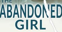 The Abandoned Girl (novel) / Every child deserves a loving home. Some don't get what they deserve.