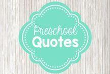 Preschool Quotes / Quotes to inspire preschool teachers